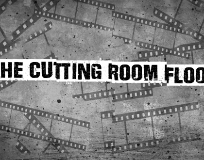 The Cutting Room Floor