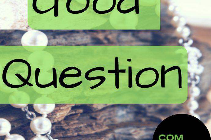 Good Question